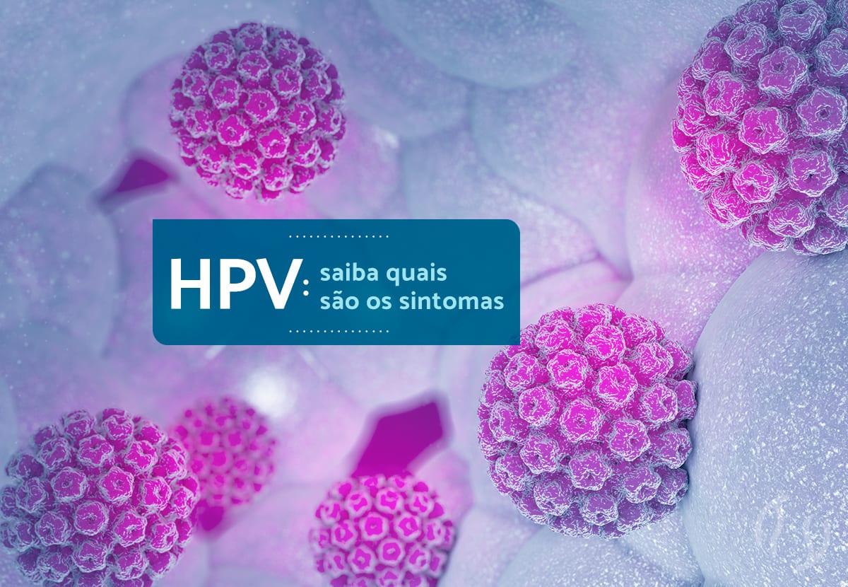 HPV: saiba quais são os sintomas