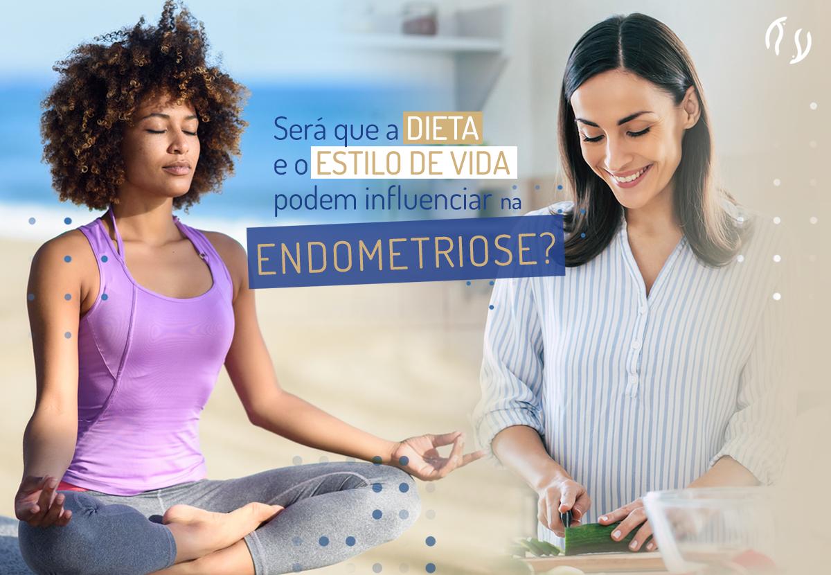 Será que a dieta e o estilo de vida podem influenciar na endometriose?